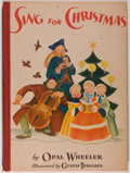 Books:Children's Books, [Gustaf Tenggren, illustrator]. Opal Wheeler. Sing forChristmas. New York: Dutton, 1943. First edition. Quarto....