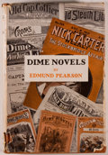 Books:Books about Books, [Bibliography]. Edmund Pearson. Dime Novels or, Following an Old Trail in Popular Literature. Boston: Little, Br...