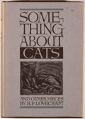 Books:Horror & Supernatural, H. P. Lovecraft. Something About Cats and Other Pieces. SaukCity: Arkham House, 1949. First edition. Octavo. 305 pa...