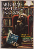 Books:Horror & Supernatural, [Arkham House]. [Paul Ruber, editor]. Arkham's Masters ofHorror. A 60th Anniversary Anthology Retrospective for theFir...