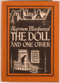 Books:Horror & Supernatural, Algernon Blackwood. The Doll and One Other. Sauk City:Arkham House, 1946. First edition, 3,000 copies. Octavo. 138 ...