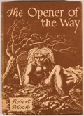 Books:Horror & Supernatural, Robert Bloch. The Opener of the Way. Sauk City: ArkhamHouse, 1945. First edition, one of 2,000 copies. Octavo. 309 ...