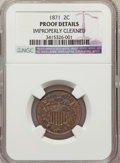 Proof Two Cent Pieces: , 1871 2C Brown -- Improperly Cleaned -- NGC Details. Proof. NGCCensus: (0/53). PCGS Population (0/42). Mintage: 960. Numism...