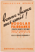 Books:Americana & American History, Douglas Fairbanks. INSCRIBED BY THE TRANSLATOR TO FAIRBANKS.Bonne Chance Mes Amis. Paris: Oliven, [1951]. First fre...