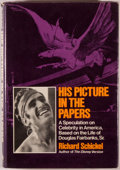 Books:Americana & American History, [Douglas Fairbanks]. Richard Schickel. His Picture in thePapers. A Speculation on Celebrity in America, Based on...