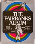 Books:Americana & American History, [Douglas Fairbanks, Jr.]. FAIRBANKS' COPY. Richard Schickel. TheFairbanks Album. Drawn from the Family Archives by Doug...