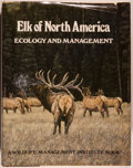 Books:Natural History Books & Prints, [Jack Ward Thomas and Dale E. Toweill, editors]. Elk of North America Ecology and Management. [Harrisburg]: Stac...
