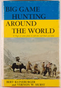 Books:Travels & Voyages, Bert Klineburger and Vernon W. Hurst. Big Game Hunting Around the World. New York: Exposition Press, [1969]. First e...