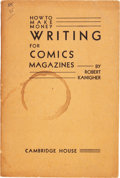Memorabilia:Comic-Related, How To Make Money By Writing for Comics Magazines by Robert Kanigher (Cambridge House, 1943) Condition: GD/VG....