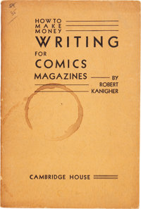 How To Make Money By Writing for Comics Magazines by Robert Kanigher (Cambridge House, 1943) Condition: GD/VG