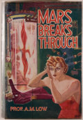 Books:Science Fiction & Fantasy, [Jerry Weist]. A. M. Low. Mars Breaks Through. London:Herbert Joseph Limited, [1937]. First edition, first printing...