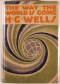 Books:World History, [Jerry Weist]. H. G. Wells. The Way the World is Going. Garden City: Doubleday, Doran, 1929. First edition, first pr...
