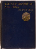Books:Travels & Voyages, Zane Grey. Tales of Swordfish and Tuna. London: Hodder & Stoughton, 1927. First English edition. Large octavo. 2...