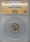 Coins of Hawaii: , 1883 10C Hawaii Ten Cents -- Cleaned -- ANACS. XF40 Details. NGCCensus: (31/247). PCGS Population (69/376). Mintage: 250,0...