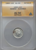 Coins of Hawaii: , 1883 10C Hawaii Ten Cents -- Cleaned -- ANACS. AU50 Details. NGCCensus: (15/203). PCGS Population (54/250). Mintage: 250,0...