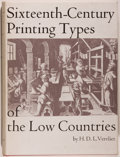 Books:Books about Books, [Printing]. H. D. L. Vervliet. Sixteenth-Century Printing Typesof the Low Countries. Amsterdam: Hertzberger, [1...