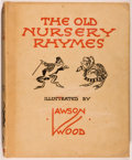 Books:Children's Books, Lawson Wood [illustrator]. The Old Nursery Rhymes. London:Thomas Nelson and Sons, [n. d., ca. 1933]. Quarto. 142 pa...