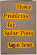 Books:Mystery & Detective Fiction, August Derleth. SIGNED. Three Problems for Solar Pons. SaukCity: Mycroft & Moran, 1952. First edition, one of 990 c...