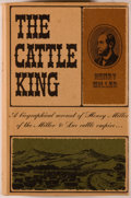Books:Biography & Memoir, [Cattle Baron Henry Miller, subject]. Edward F. Treadwell. TheCattle King. Fresno: Valley, [1966]. Second printing....