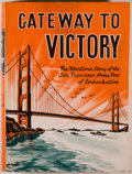 Books:Americana & American History, James W. Hamilton and William J. Bolce, Jr. Gateway toVictory. The wartime story of the San Francisco Army Porto...