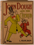 Books:Children's Books, L. Frank Baum. John Dough and the Cherub. Chicago: Reilly& Britton, [1906]. First edition, second printing. Octavo....