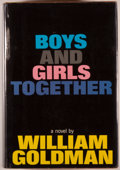 Books:Fiction, William Goldman. SIGNED. Boys and Girls Together. New York:Atheneum, 1964. First edition, first printing. Signed ...