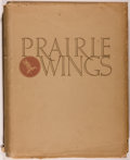 Books:Natural History Books & Prints, Edgar M. Queeny. Prairie Wings. Pen and Camera Flight Studies. New York: Ducks Unlimited, 1946. First editio...
