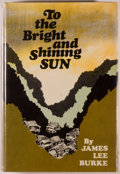 Books:Mystery & Detective Fiction, James Lee Burke. To the Bright and Shining Sun. New York:Scribner's [1970]. First edition. Octavo. 241 pages. Publi...