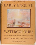 Books:Art & Architecture, Iolo A. Williams. Early English Watercolors. London: Connoisseur, 1952. First edition, first printing. Quarto. 266 p...