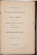 Books:Americana & American History, Ashbel Smith. Reminiscences of the Texas Republic. AnnualAddress Delivered before the Historical Society of Galve...