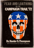 Books:Americana & American History, Hunter S. Thompson. Fear and Loathing: On the Campaign Trail'72. [San Francisco]: Straight Arrow Books, [1973]. Lat...