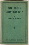 Books:World History, Conrad M. Arensberg. INSCRIBED. The Irish Countryman. An Anthropological Study. New York: Macmillan, 1937. First...
