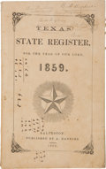 Books:Americana & American History, Texas State Register, for the Year of Our Lord, 1859, andUntil July Fourth, the Eighty-Third of the Independence of t...
