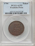Colonials: , 1794 TOKEN Franklin Press Token AU53 PCGS. PCGS Population(19/128). NGC Census: (2/65). (#630)...