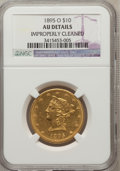 Liberty Eagles: , 1895-O $10 -- Improperly Cleaned -- NGC Details. AU. NGC Census:(10/643). PCGS Population (21/419). Mintage: 98,000. Numis...