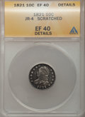 Bust Dimes: , 1821 10C Large Date -- Scratched -- ANACS. XF40 Details. JR-4. NGCCensus: (13/180). PCGS Population (18/152). Mintage: 1,...