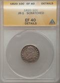 Bust Dimes: , 1820 10C Large 0 -- Scratched -- ANACS. XF40 Details. JR-1. NGCCensus: (4/198). PCGS Population (8/118). Mintage: 942,587...