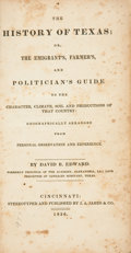 Books:First Editions, David B. Edward. The History of Texas; or, TheEmigrant's, Farmer's, and Politician's Guide to the Character,Clim...