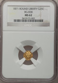 California Fractional Gold: , 1871 25C Liberty Round 25 Cents, BG-838, R.2, MS62 NGC. NGC Census:(22/8). PCGS Population (136/79). (#10699)...