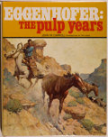Books:Fiction, John M. Carroll. Eggenhofer: The Pulp Years. Ft. Collins:The Old Army Press, 1975. First edition. Quarto. 145 p...