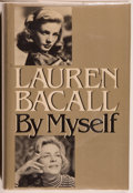 Books:Biography & Memoir, Lauren Bacall. SIGNED. Lauren Bacall: By Myself. New York: Alfred A. Knopf, 1979. First edition. Signed by Ms ...