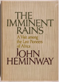 Books:World History, John Hylan Heminway, Jr. The Imminent Rains. A Visit Among the Last Pioneers of Africa. Boston: Little, Brown an...