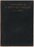 Books:Sporting Books, R. C. Grey. Adventures of a Deep-Sea Angler. New York andLondon: Harper & Brothers Publishers, 1930. First edit...