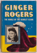 Books:Children's Books, Lela E. Rogers. Ginger Rogers and the Riddle of the ScarletCloak. Racine: Whitman Publishing Company, 1942. Aut...