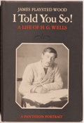 Books:Biography & Memoir, [Jerry Weist]. H. G. Wells [subject]. James Playsted Wood. ITold You So! A Life of H. G. Wells. [New York]: Pantheo...