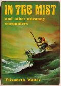 Books:Horror & Supernatural, Elizabeth Walter. In the Mist and Other Uncanny Encounters.[Sauk City]: Arkham House, 1979. First edition, firs...