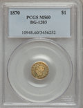 California Fractional Gold, 1870 $1 Liberty Round 1 Dollar, BG-1203, Low R.5, MS60 PCGS....