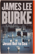 Books:Mystery & Detective Fiction, James Lee Burke. SIGNED. Jesus Out to Sea: Stories. NewYork: Simon & Schuster, [2007]. First edition, first printin...