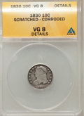 Bust Dimes: , 1830 10C Medium--Scratched - Corroded--ANACS. VG8 Details. NGCCensus: (3/167). PCGS Population (1/209). Mintage: 510,000. ...