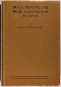 Books:Books about Books, Louise Norton Brown. Block Printing & Book Illustration in Japan. London: George Routledge & Sons, 1924. First editi...